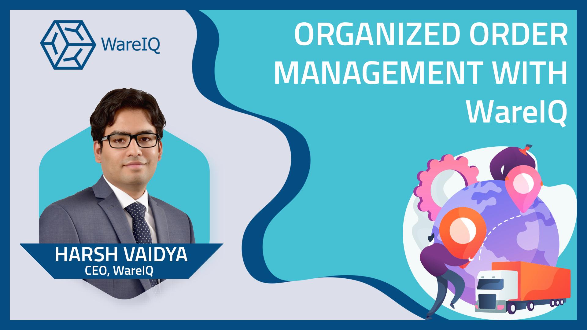 Organized Order Management with WareIQ