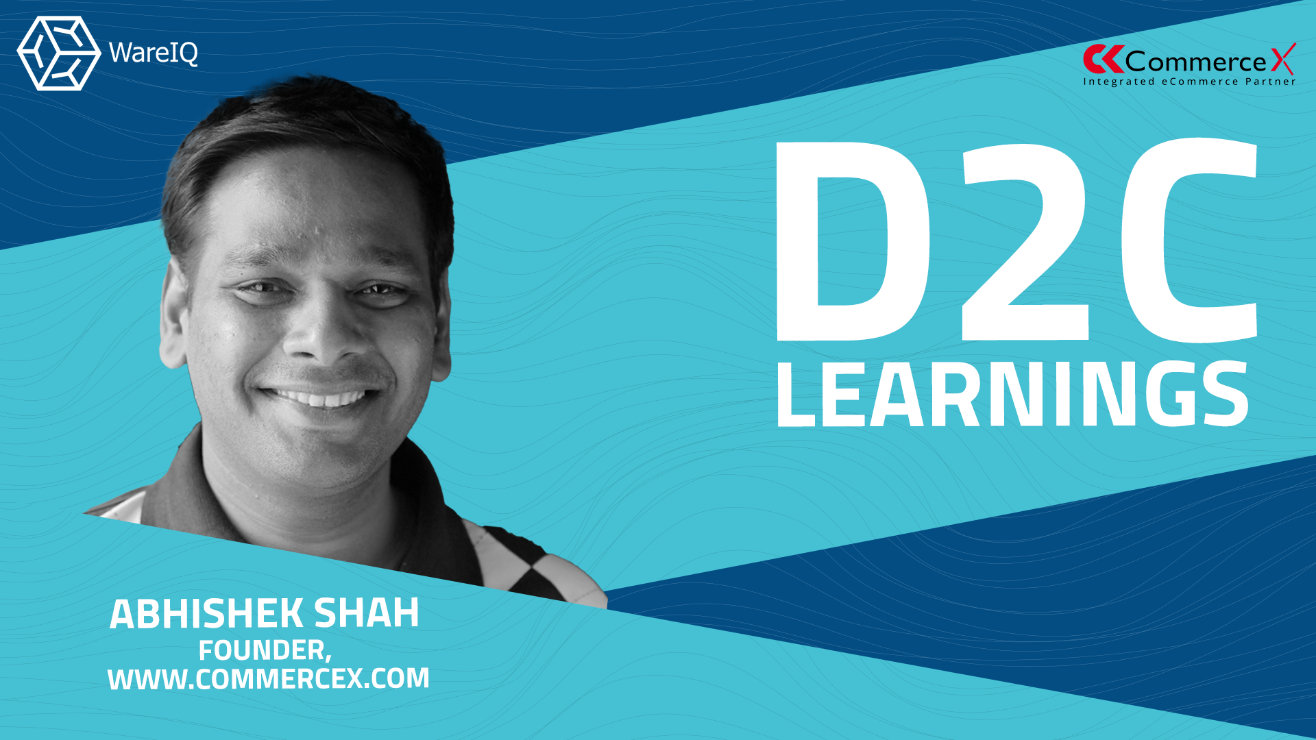 WareIQ D2C Scale up Series | Learnings with Abhishek Shah