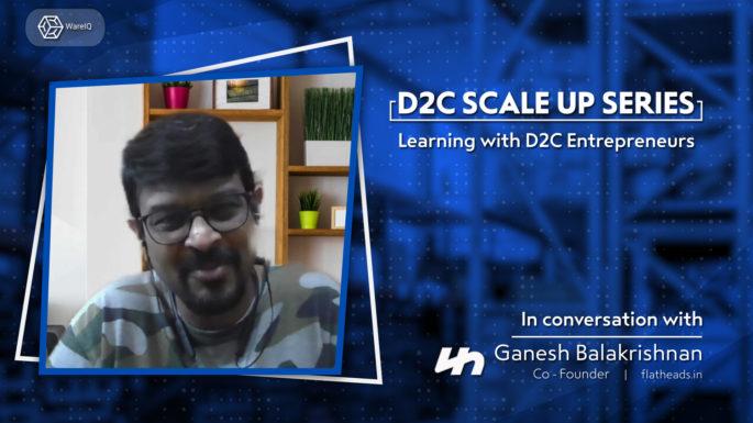 WareIQ D2C Scale up Series | Learnings with Ganesh Balakrishnan